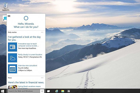 CORTANA: دستیار دیجیتالی مایکروسافت محسوب میشود که اطلاعات ایمیلها، پرواز هواپیماها، آبوهوا و ... را ارایه میدهد