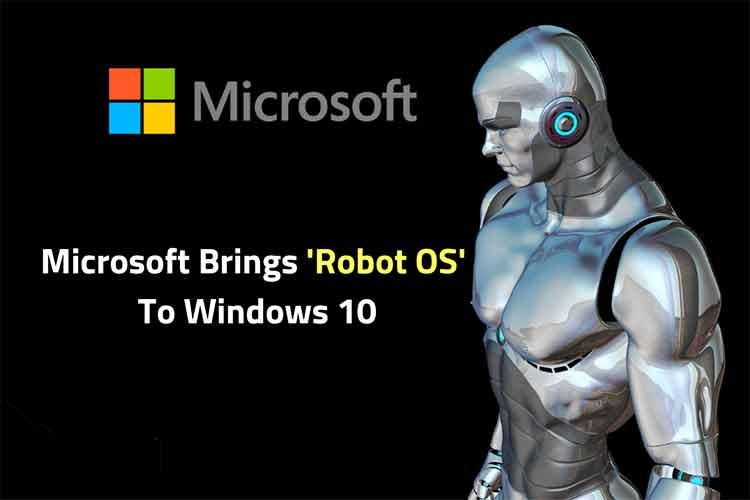 اضافه شدن سیستم عامل ربات به ویندوز 10